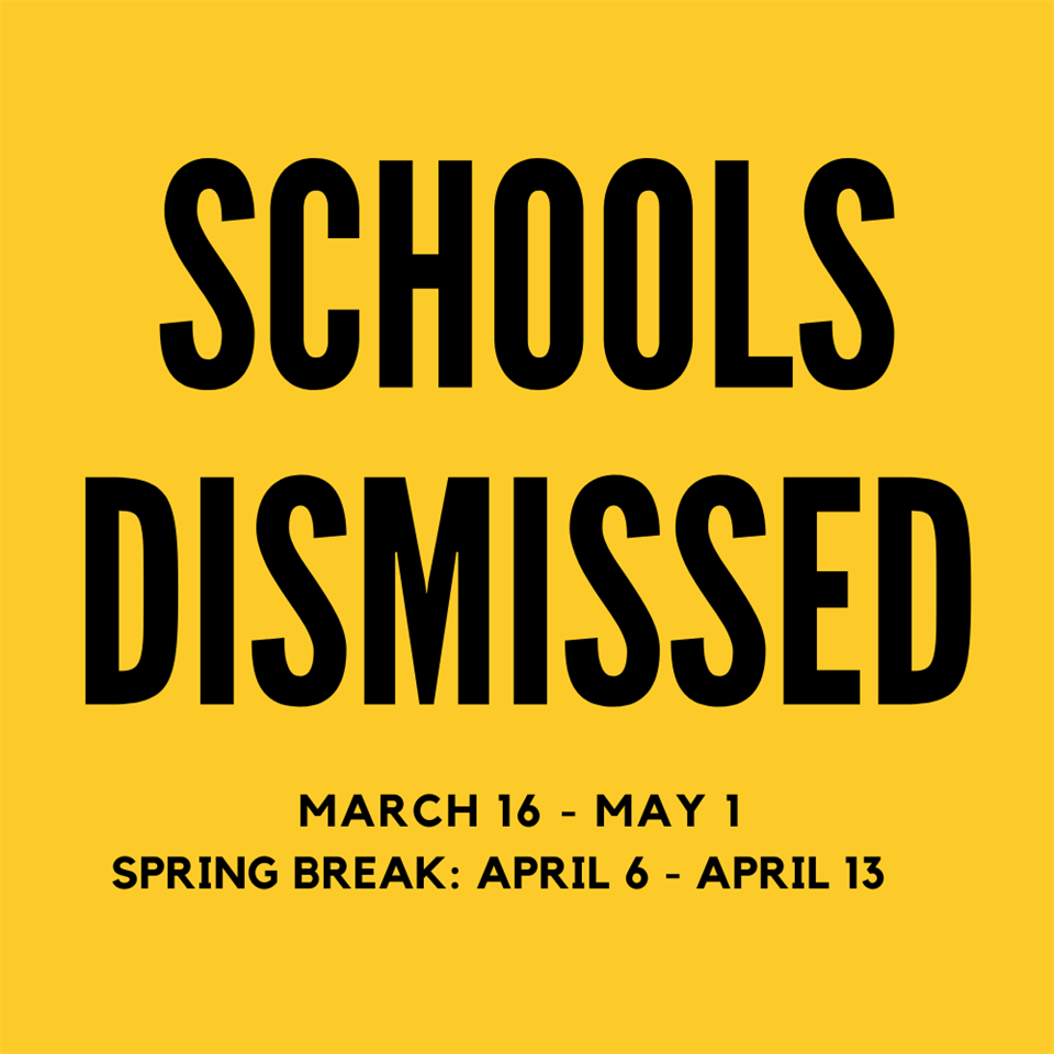 School Dismissal March 16 - May 1